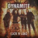 Dynamite – Lock N Load