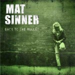Matt Sinner – Back To The Bullet Re-Release