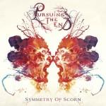 Pursuing The End – Symmetry Of Scorn