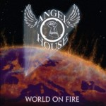 Angel House – World on Fire