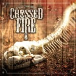 Crossed Fire – It's All About Chaos