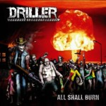 Driller – All Shall Burn