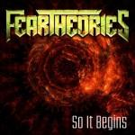 Fear Theories – So It Begins