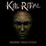 Kill Ritual – Harder Than Stone