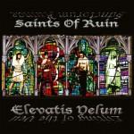 Saints Of Ruin – Elevatis Velum