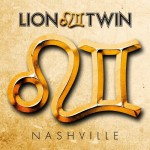 Lion Twin – Nashville