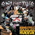 Spit Like This – Normalityville Horror