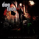 Dogface – Back on the streets
