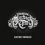 Damian Murdoch Trio – Electric Tentacles