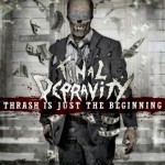 Final Depravity – Thrash Is Just The Beginning