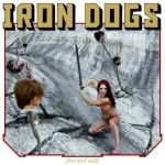 Iron Dogs – Free and Wild