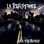 La Resistance – Kick The Bucket