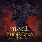 Mael Mordha – Damned When Dead