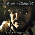 Masters Of Disguise – Back With A Vengeance