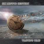 Six Minute Century – Wasting Time