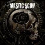 Mastic Scum – Dust
