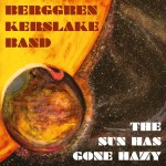 Berggren Kerslake Band – The Sun has Gone Hazy