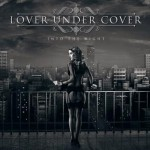 Lover Under Cover – Into The Night