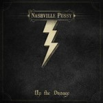 Nashville Pussy – Up The Dosage