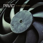 Pavic – Is War The Answer