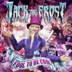 Jack The Frost – Fool To Be Cool
