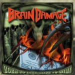 Brain Damage – Born to Lose…Live to Win