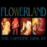 Flowerland – The Caffeine Disk