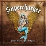 Supercharger – Broken Hearts And Fallaparts