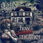 Austin Deathrip – How I Spanked Your Mother