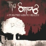 The Strigas – A Poisoned Kiss To Reality