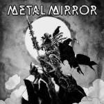 Metal Mirror – III