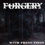Forgery – With These Fists