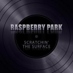 Raspberry Park – Scratchin The Surface