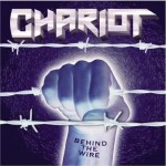 Chariot – Behind the Wire