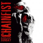 Chainfist – Black Out Sunday