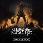 Unrest Fatalist – Roots Of Fate