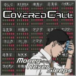 Covered Call – Money Never Sleeps