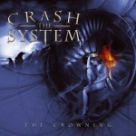 Crash the System – The Crowning