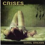 Crises – Coral Dreams