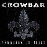 Crowbar – Symmetry In Black