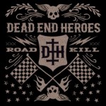 Dead End Heroes – Roadkill
