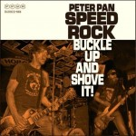 Peter Pan Speedrock – Buckle Up And Shove It