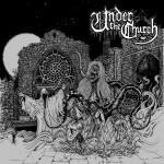 Under The Church – Under The Church