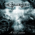 The Killerhertz – A Killer Anthem