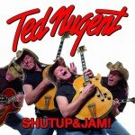 Ted Nugent – Shutup & Jam