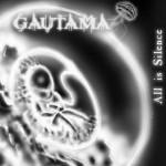 Gautama – All is Silence