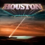 Houston – Relaunch II