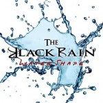 The Black Rain – Water Shape