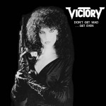 Victory – Don´t Get Mad Get Even