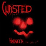 Wasted – Halloween…The Night Of